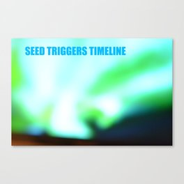 SEED TRIGGERS TIMELINE Canvas Print