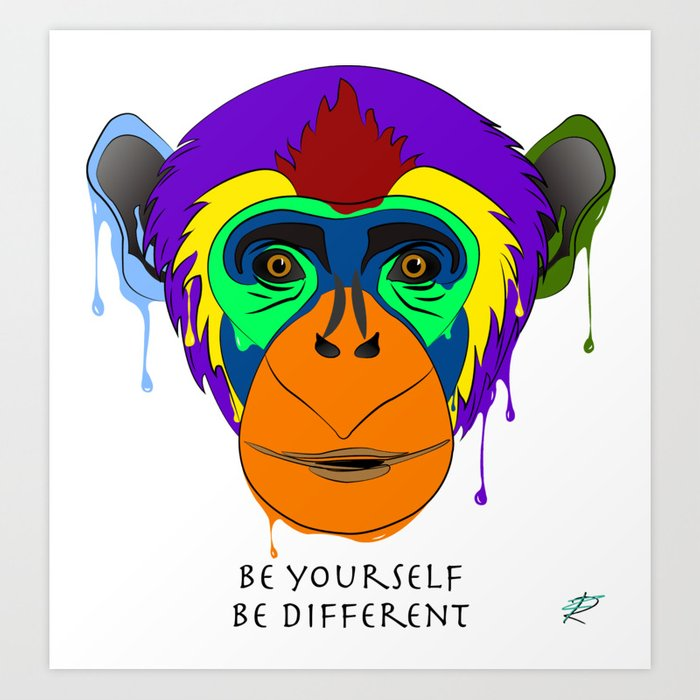 Be yourself, be different - chimpanzee Art Print