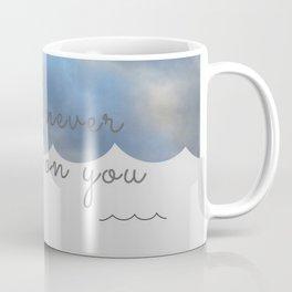 I will never give up on you Coffee Mug