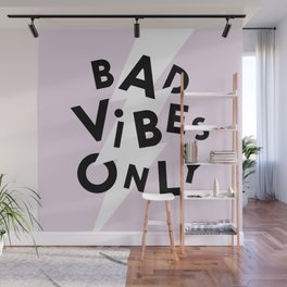 Bad Vibes Only Wall Mural
