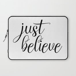Just Believe, Wall Art, Quote Decor, Inspirational Quote, Motivational Quote, Inspiring, Bible Verse Laptop Sleeve