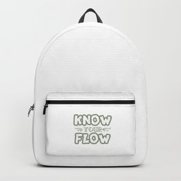 """Know Your Flow"" cute and sensible tee design. Perfect gift to your family and friends too!  Backpack"