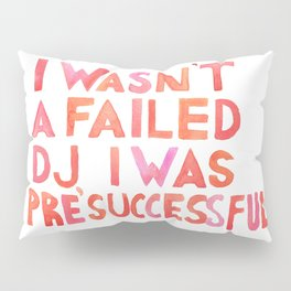Good Place - I wasn´t a failed DJ Pink and Red Palette Pillow Sham