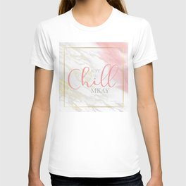 Just Chill Mkay | Pink Watercolour & Gold Marble Frame T-shirt
