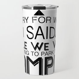 Trying To Park The Camper Funny Camping Gift Travel Mug
