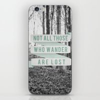 not all who wander are lost iPhone & iPod Skins featuring Not All Those Who Wander Are Lost by Sanguine Eyes