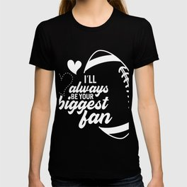 I Will Always Be Your Biggest Fan Football Mom product T-shirt