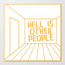 Hell Is Other People Canvas Print