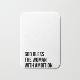 God bless the woman with ambition. Bath Mat