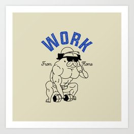 Work from Home Art Print