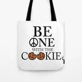 Be One With the Cookie Tote Bag
