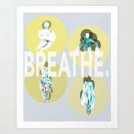 Breathe. (B) Art Print