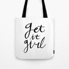 Just Get it girl - Black hand lettering Tote Bag