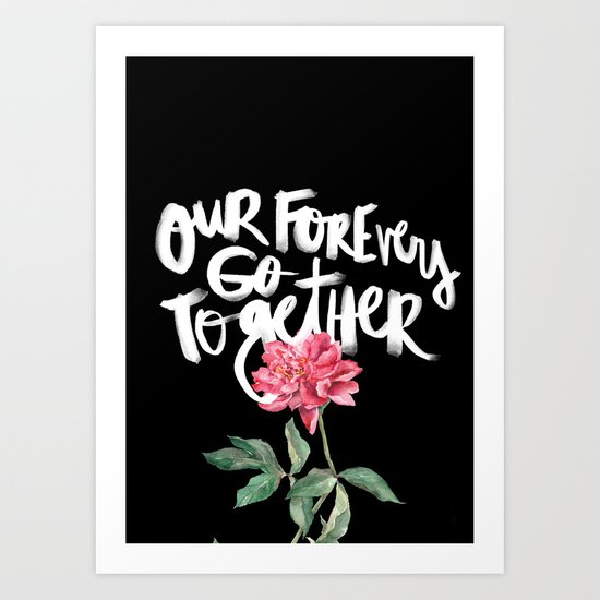 Our Forevers Go Together Art Print