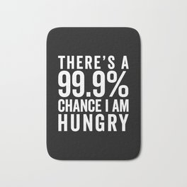 I Am Hungry Funny Quote Bath Mat