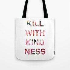 Kill With Kindness - Pink, White, Red Rose - Inspirational, Funny  Tote Bag