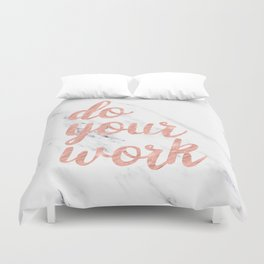 Do Your Work Rose Gold Marble Quote Duvet Cover