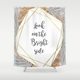 Look on the bright side tropical golden leaves Shower Curtain