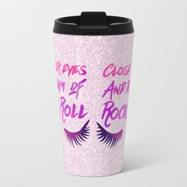 Close Your Eyes And Dream Of Rock And Roll Travel Mug