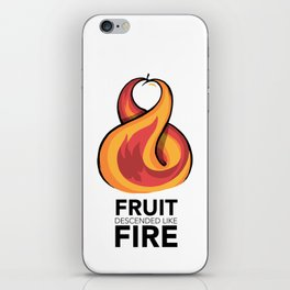 #7 Fruit Descended like fire iPhone Skin
