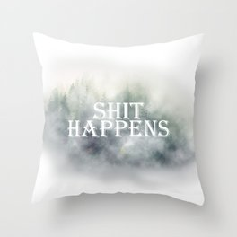 Shit happens // Mist - Fog in forest Throw Pillow