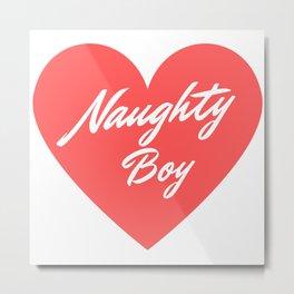 Naughty Boy Metal Print