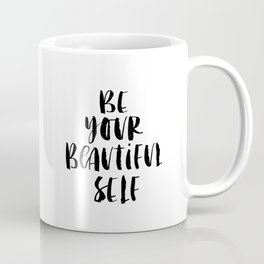 Be Your Beautiful Self modern black and white minimalist typography home room wall decor Coffee Mug