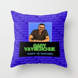 Ask Gary Vee Show - Gary is waiting Throw Pillow