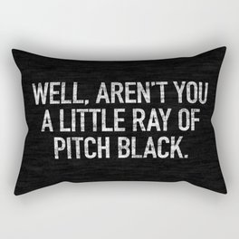 Well, Aren't You A Little Ray Of Pitch Black Rectangular Pillow
