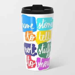Have Stories to Tell Travel Mug