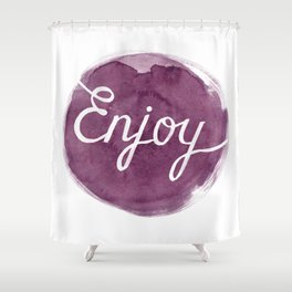 Enjoy Shower Curtain