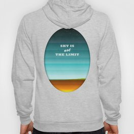 Sky is not the limit Hoody