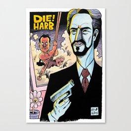DIE! HARB Canvas Print