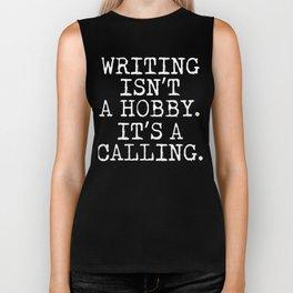 Writing Isn't a Hobby It's a Calling Writer T-Shirt Biker Tank