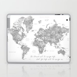 We travel not to escape life grayscale world map Laptop & iPad Skin