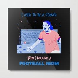 Football mother - striker Metal Print