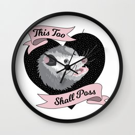 Wise Possum - This Too Shall Poss Cute Opossum Anxiety  Wall Clock
