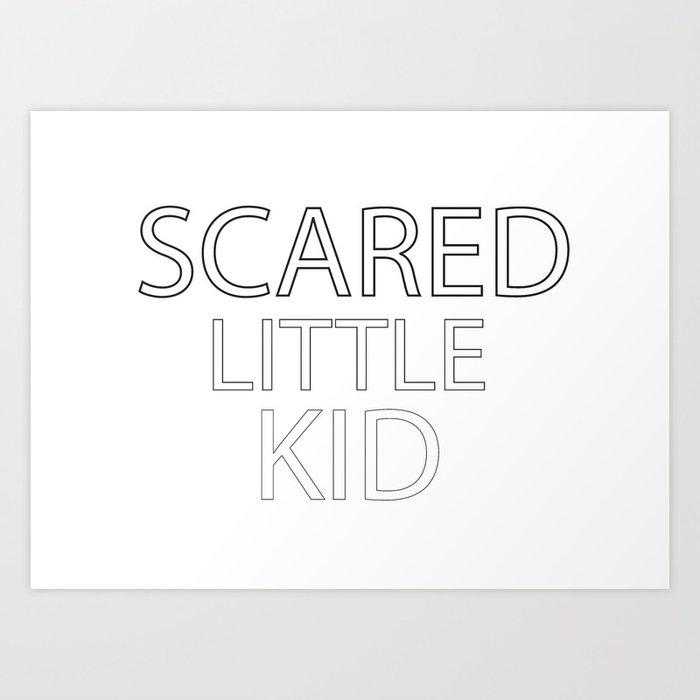 Scared Little Kid Art Print