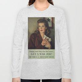 Vintage poster - Get a War Job! Long Sleeve T-shirt