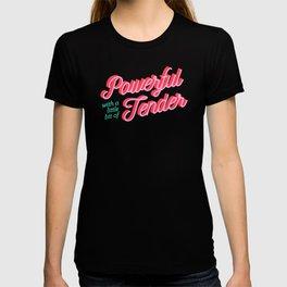 Powerful/Tender T-shirt
