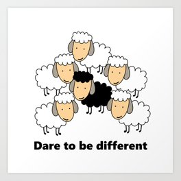 Dare To Be Different Black Sheep Art Print