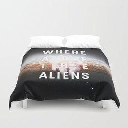 WHERE ARE THE ALIENS? Duvet Cover