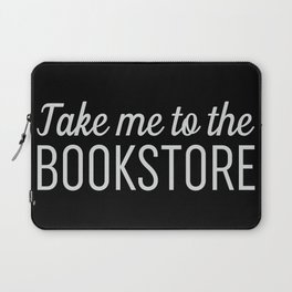 Take Me To The Bookstore Black Laptop Sleeve