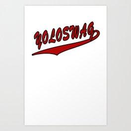 YOLOSWAG Art Print