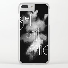Get Shit Done on Black Background Clear iPhone Case