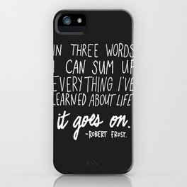 It Goes On. Robert Frost. iPhone Case