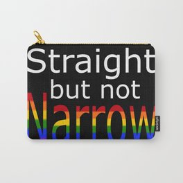 Straight But Not Narrow (white text) Carry-All Pouch