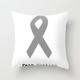 Fear Nothing: Silver Ribbon Awareness Throw Pillow