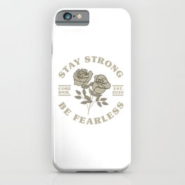 Stay Strong and be fearless, short life quote with two stylish roses illustration iPhone Case