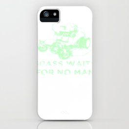 Grass Waits For No Man, Funny Mens Grass Cutting, Dad Gift T-Shirt iPhone Case